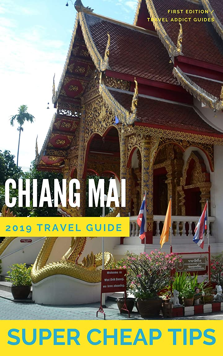 オレンジ恐れ振る舞うSuper Cheap Chiang Mai - Travel Guide 2019: Enjoy Chiang Mai for less than $15 a day (English Edition)