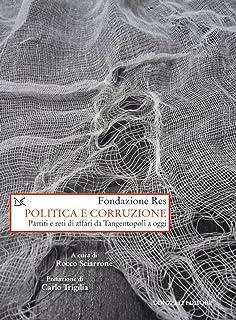 Politica e corruzione. Pariti e reti di affari da Tangentopoli a oggi