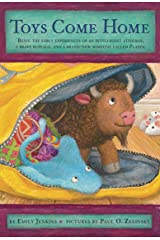 Toys Come Home: Being the Early Experiences of an Intelligent Stingray, a Brave Buffalo, and a Brand-New Someone Called Plastic (Toys Go Out Book 3) Kindle Edition