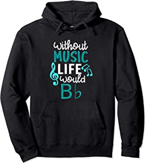 Without Music Life Would B Flat Hoodie - Funny Music