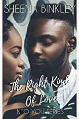 The Right Kind Of Love (Into You Book 3) Kindle Edition