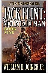 Jack Flint: Mountain Man: Mountain Rendezvous: A Frontier Mountain Man Novel (A Jack Flint Mountain Man Western Book 9) Kindle Edition