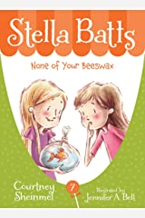 Stella Batts: None of Your Beeswax Kindle Edition