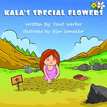 Children's Book: Kala's Special Flowers (Happy Motivated children's books Collection) (English Edition)