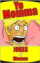 Memes: YO MOMMA MEMES - Funny Jokes To Slam Your Buddy's Momma LOL Joke Books Memes (English Edition)