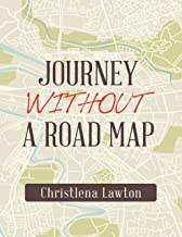Journey Without a Road Map