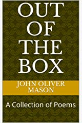 Out Of The Box: A Collection of Poems Kindle Edition