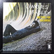 Charles Bradley Featuring The Sounds Of Menahan Street Band - No Time For Dreaming - Dunham - DUN-1001
