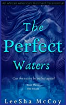 The Perfect Waters: Odessa. Book Three: The Finale (An African American Mermaid Paranormal 3)
