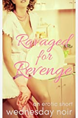 Ravaged for Revenge (To Have and To Share Book 2) Kindle Edition