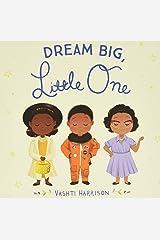 Dream Big, Little One (Vashti Harrison) Board book