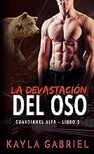 La devastación del oso (Guardianes Alfa nº 5) (Spanish Edition)