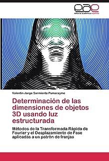 Determinación de las dimensiones de objetos 3D usando luz estructurada: Métodos de la Transformada Rápida