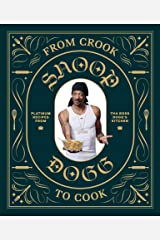 From Crook to Cook: Platinum Recipes from Tha Boss Dogg's Kitchen Kindle Edition