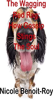 The Wagging Red Rag: How Gossip Stings the Soul