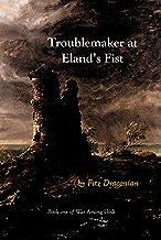 Troublemaker at Eland's Fist (War Among Gods Book 1)