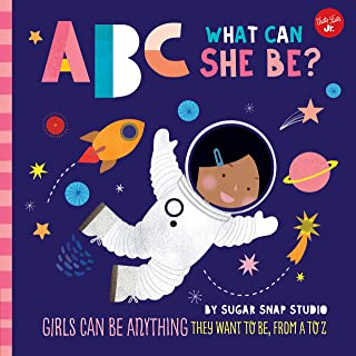 ABC for Me: ABC What Can She Be?: Girls can be anything they want to be, from A to Z (Volume 5)