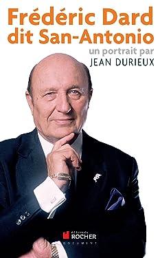 Frederic Dard dit San Antonio: Un portrait par Jean Durieux (Documents) (French Edition)