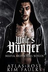 Wolf's Hunger: A Dark Wolf Mafia Romance (Mafia Monsters Book 5) Kindle Edition