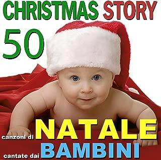 Christmas Story: 50 canzoni di Natale cantate dai bambini