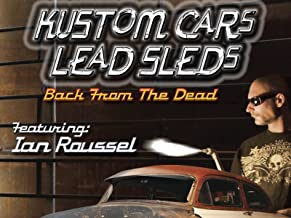 Kustom Cars, Lead Sleds: Back from Dead with Ian Roussel