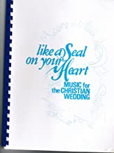 Like a Seal on Your Heart: Music for the Christian Wedding