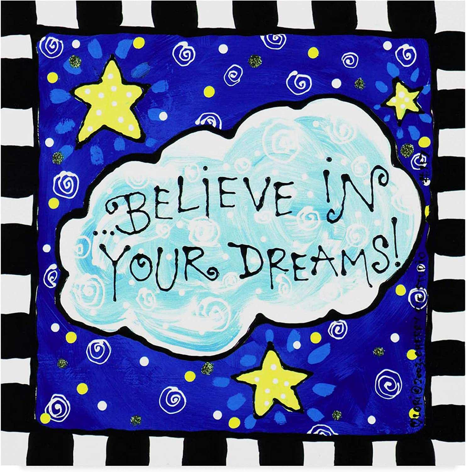 Trademark Fine Art Believe in Your Dreams by Cherry Pie Studios, 14x14 Fine Art, Multicolor