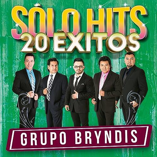 Sólo Hits (20 Éxitos) by Grupo Bryndis on Amazon Music - Amazon com