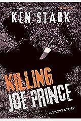 Killing Joe Prince: A Short Story Kindle Edition