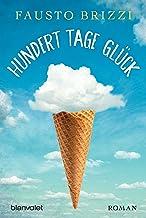 Hundert Tage Glück: Roman (German Edition)