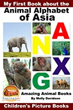 My First Book about the Animal Alphabet of Asia - Amazing Animal Books - Children's Picture Books