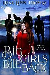 Big Girls Bite Back: a paranormal reverse harem romance Kindle Edition