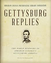 Gettysburg Replies: The World Responds to Abraham Lincoln's Gettysburg Address