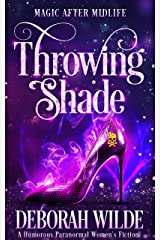 Throwing Shade: A Humorous Paranormal Women's Fiction (Magic After Midlife Book 1) Kindle Edition