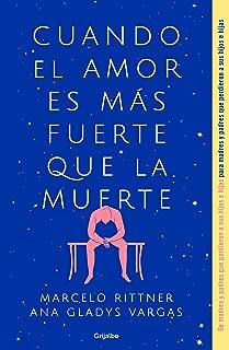 Cuando el amor es más fuerte que la muerte / When Love Is Greater Than Death (Spanish Edition)