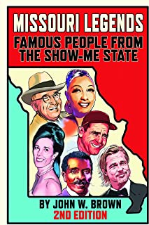 Missouri Legends: Famous People from the Show-Me State, 2nd Edition