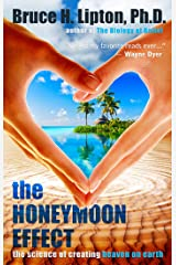 The Honeymoon Effect: The Science of Creating Heaven on Earth Kindle Edition