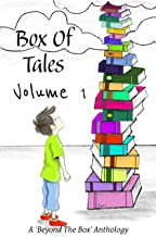 Box of Tales - Volume 1: A Beyond the Box Series Anthology