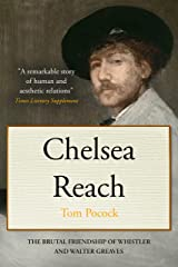 Chelsea Reach: The brutal friendship of Whistler and Walter Greaves Kindle Edition