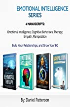 Emotional Intelligence Series 4 Manuscripts: Manipulation,Empath,Emotional Intelligence,Cognitive Behavioral Therapy,Build  Your Relationships,and Grow Your EQ