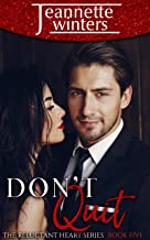 Don't Quit (The Reluctant Heart Book 5)