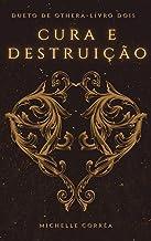 Cura e Destruição (Dueto de Othera Livro 2)