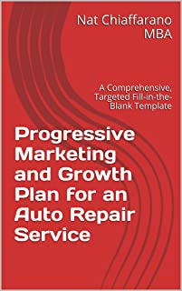 Progressive Marketing and Growth Plan for an Auto Repair Service: A Comprehensive, Targeted Fill-in-the-Blank Template