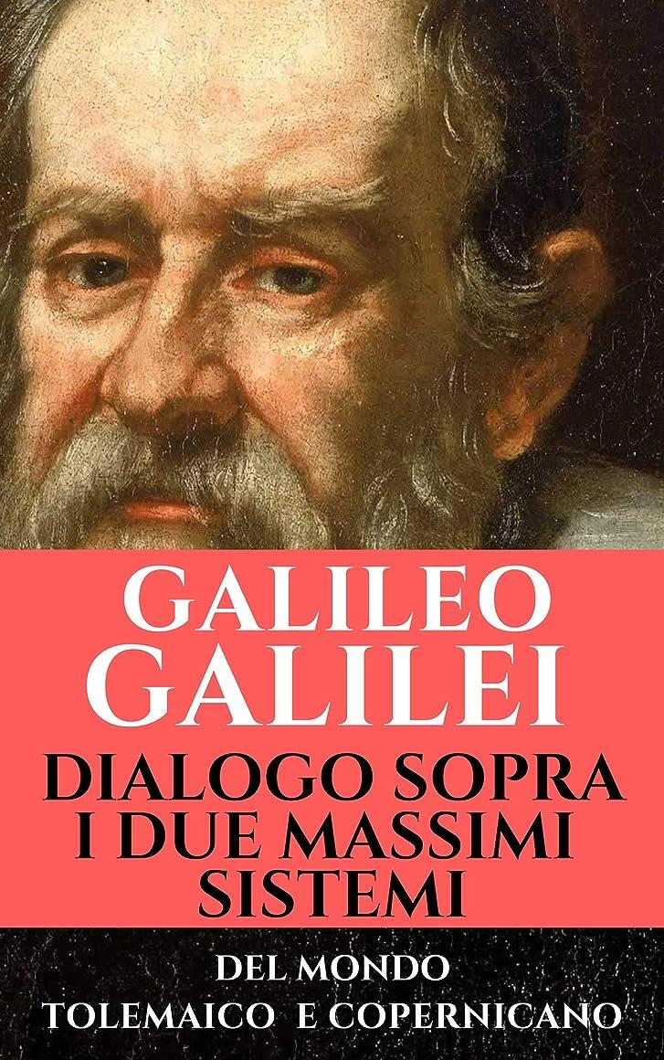 不足分離するページェントDialogo sopra i due massimi sistemi del mondo tolemaico e copernicano (Italian Edition)