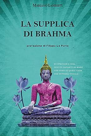 La supplica di Brahma (Calligraphia [poesia] Vol. 17)