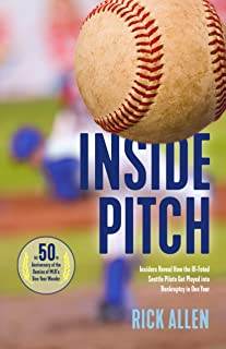 Inside Pitch: Insiders Reveal How the Ill-Fated Seattle Pilots Got Played into Bankruptcy in One Year (English Edition)