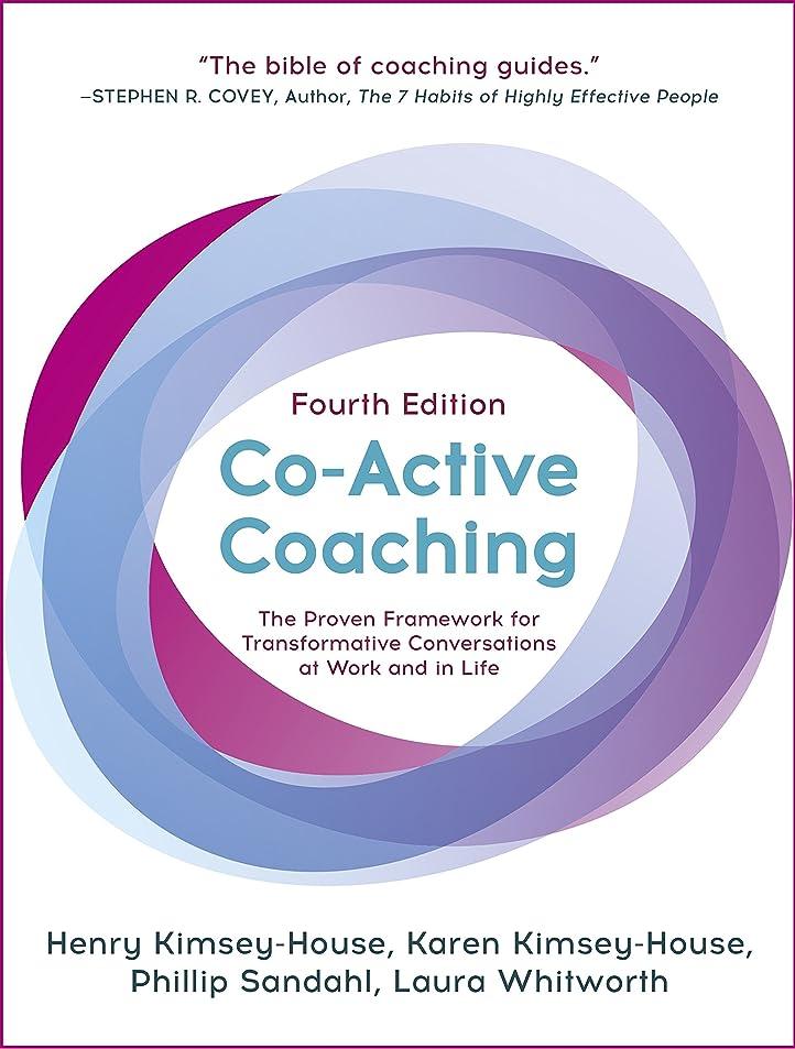 ポール引き付けるインストラクターCo-Active Coaching: Changing Business, Transforming Lives (English Edition)