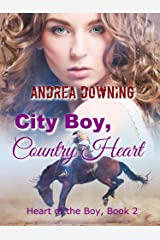 City Boy, Country Heart: Contemporary Western Romance (Heart of the Boy Book 2) Kindle Edition
