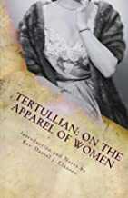 Tertullian: On the Apparel of Women