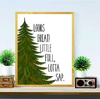 Looks Great! Little full, Lotta Sap - Christmas gifts - Christmas Vacation Quote - Christmas print - Christmas decor - wall art - home decor - housewarming gift -gifts for kids - Christmas tree-#WP-58